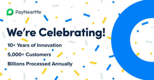 PayNearMe Turns 10: Celebrating a Decade of Innovation
