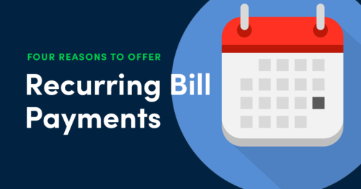 Four Reasons Recurring Bill Payments Are Better for Business