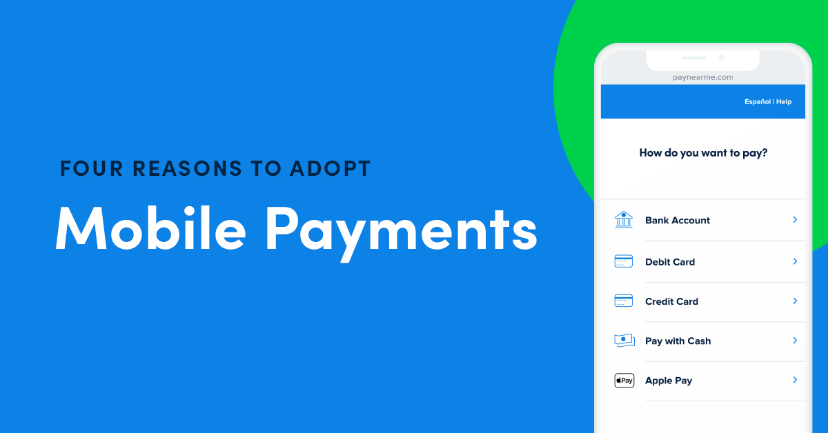 Four Reasons Your Business Needs to Adopt Mobile Payments
