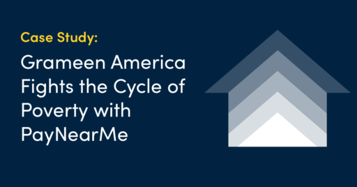 Case Study: Grameen America Supports Local Entrepreneurs and Fights the Cycle of Poverty with Expanded Use of PayNearMe