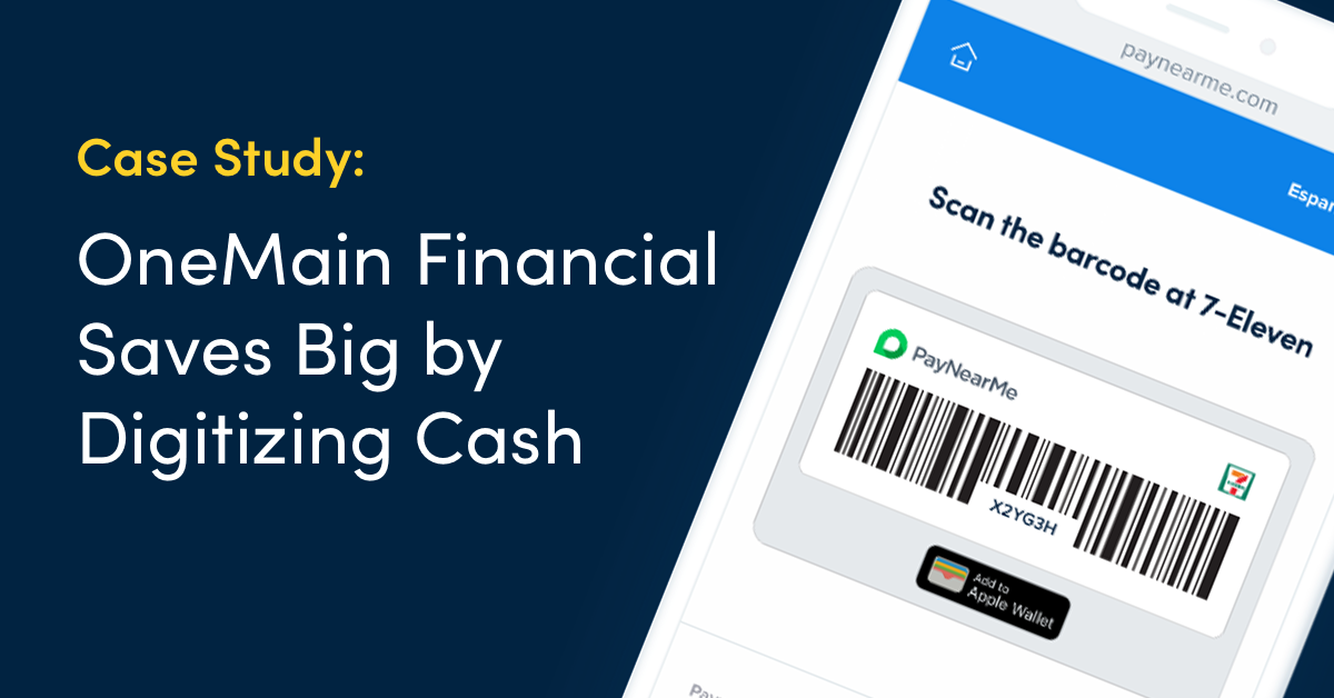 Case Study: OneMain Financial Saves Big by Digitizing Cash Payments