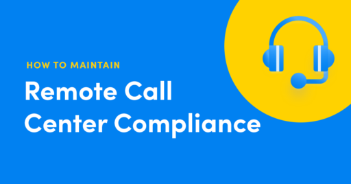 How to Maintain Payment Compliance in Remote Call Center Operations