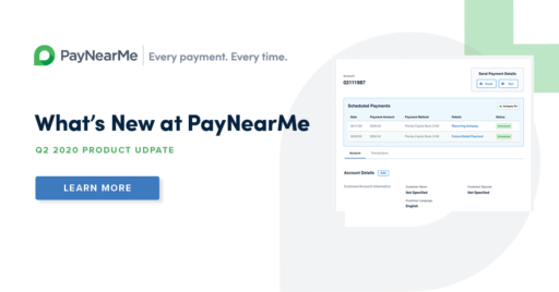 What's New at PayNearMe: Q2 2020 Edition