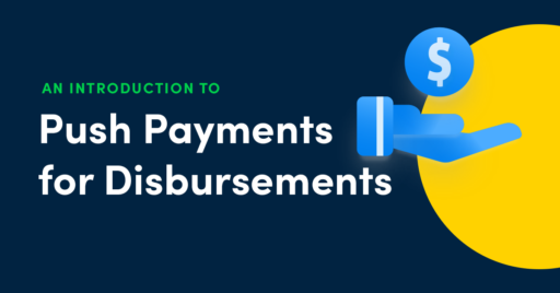 An Introduction to Push Payments for Loan Disbursements