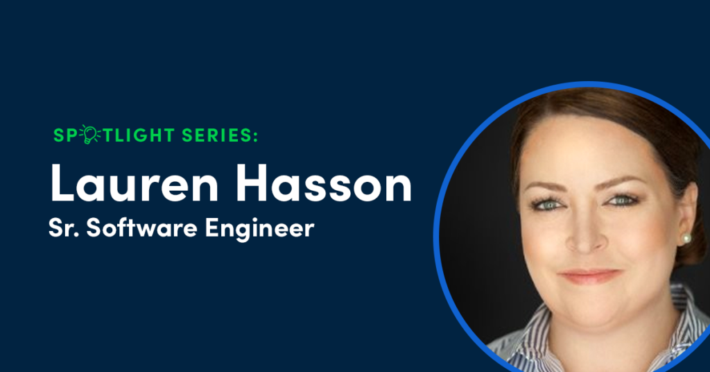 Spotlight Series: An Interview with Lauren Hasson, Senior Software Engineer