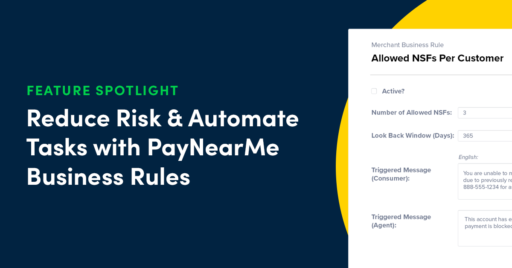 Reduce Risk & Automate Tasks with PayNearMe Business Rules