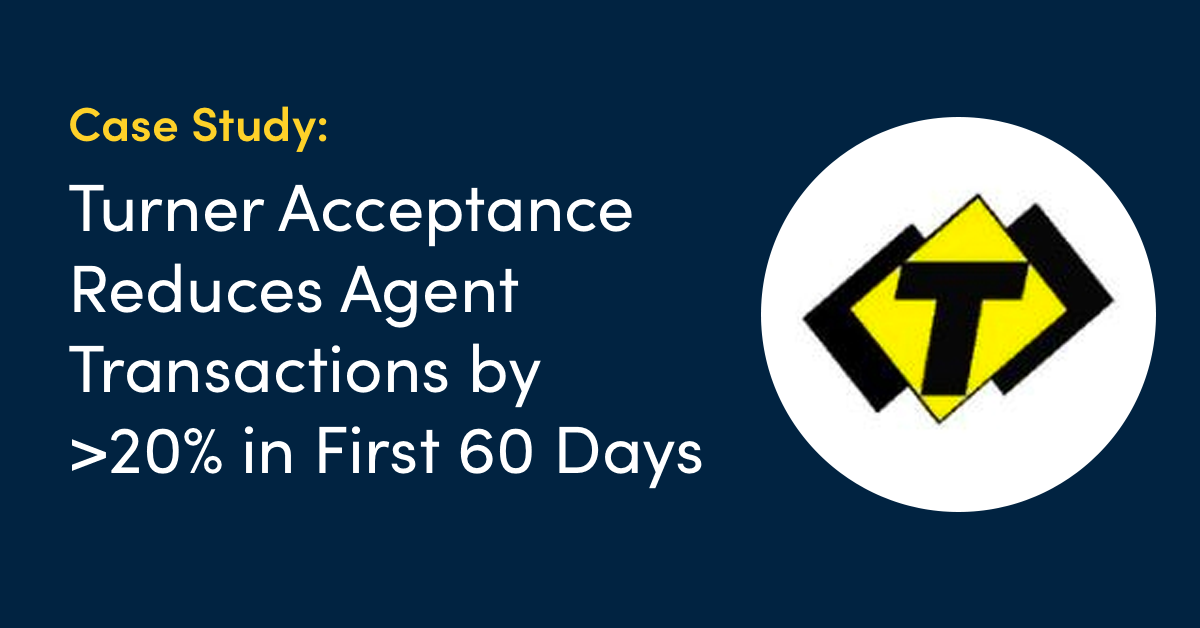Case Study: Turner Acceptance Reduces Agent Transactions by More Than 20% With Move to Self-Service Payments