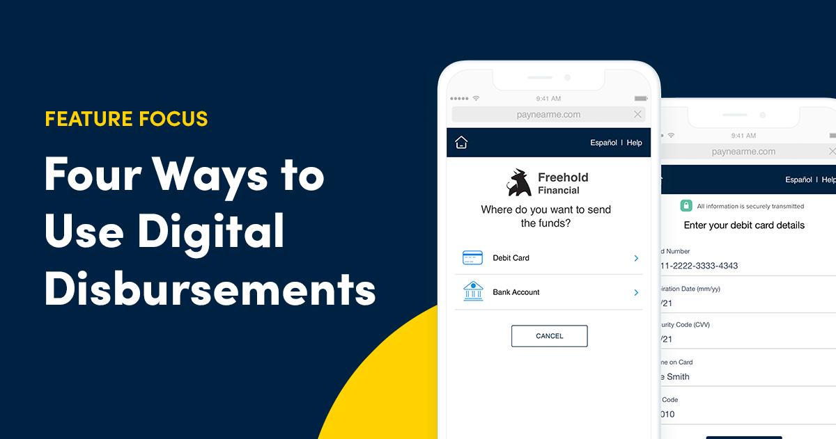 Feature Focus: Four Ways to Use Digital Disbursements