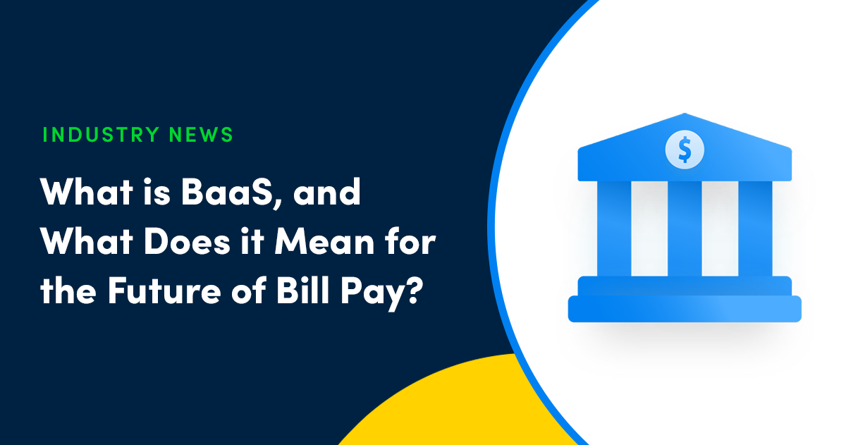 What is Banking-as-a Service, and What Does it Mean for the Future of Bill Pay?