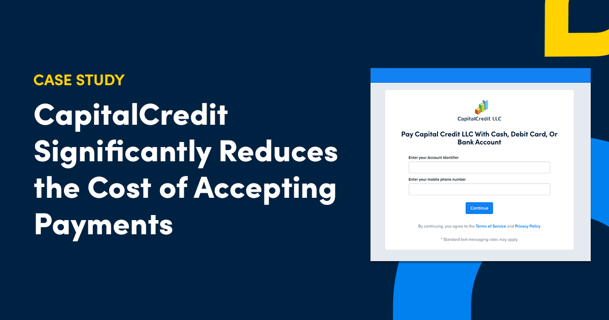 Case Study: CapitalCredit Significantly Reduces the Cost of Accepting Payments with PayNearMe